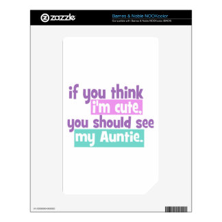 If you think Im Cute - Auntie Skin For The NOOK Color