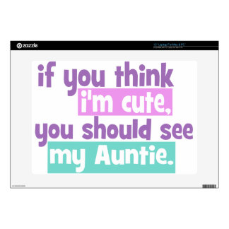 """If you think Im Cute - Auntie 15"""" Laptop Decal"""