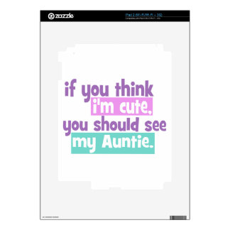 If you think Im Cute - Auntie Decals For iPad 2