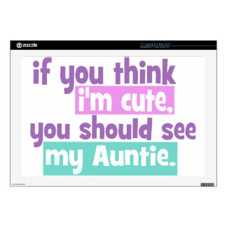 If you think Im Cute - Auntie Laptop Decal