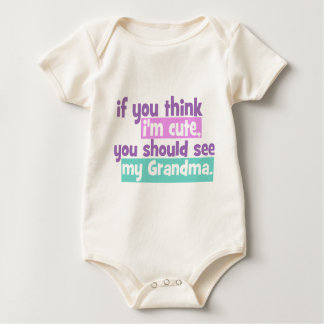 If you think im cute - Grandma Baby Bodysuit
