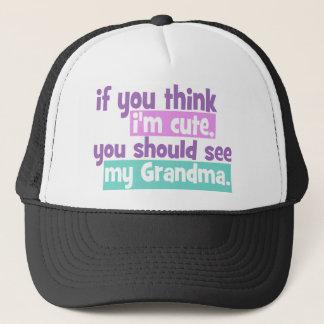 If you think im cute - Grandma Trucker Hat