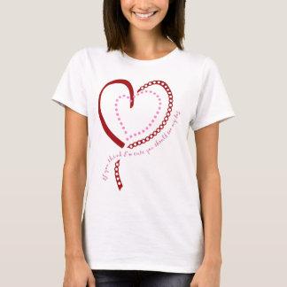 If You Think I'm Cute... T-Shirt