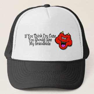 If You Think Im Cute You Should See Me Grandkids Trucker Hat