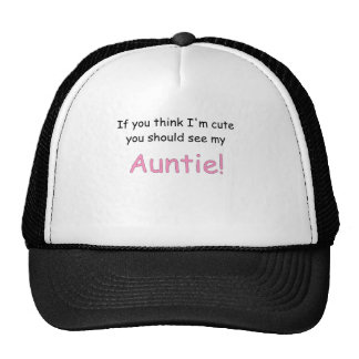 IF YOU THINK IM CUTE YOU SHOULD SEE MY AUNTIE.png Trucker Hat