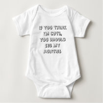 if you think i'm cute,you should see my aunties baby bodysuit