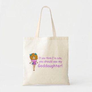 If You Think Im Cute You Should See My Goddaugher Tote Bag