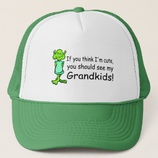 If You Think Im Cute You Should See My Grandkids A Trucker Hat