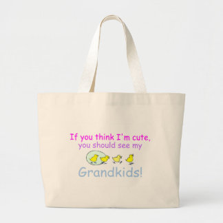 If You think Im Cute You Should See My Grandkids Canvas Bags