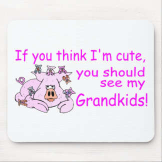 If You Think Im Cute You Should See My Grandkids P Mouse Mat