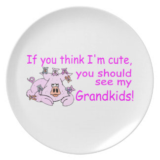 If You think Im Cute You Should See My Grandkids Plate