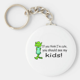 If You Think Im Cute You Should See My Kids Alien Basic Round Button Keychain