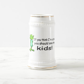 If You Think Im Cute You Should See My Kids Alien Beer Stein