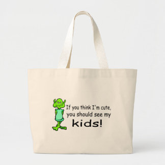 If You Think Im Cute You Should See My Kids Alien Large Tote Bag