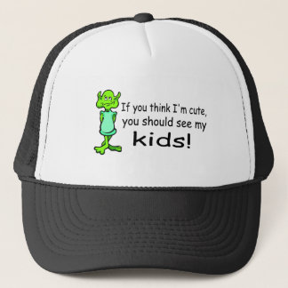 If You Think Im Cute You Should See My Kids Alien Trucker Hat