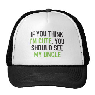 If you think I'm cute, you should see my uncle Trucker Hat