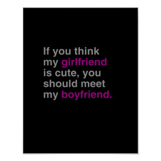 If you think my girlfriend is cute posters