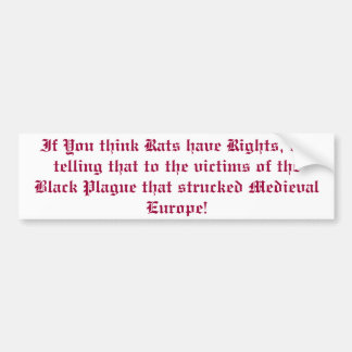 If You think Rats have Rights, try telling that... Car Bumper Sticker