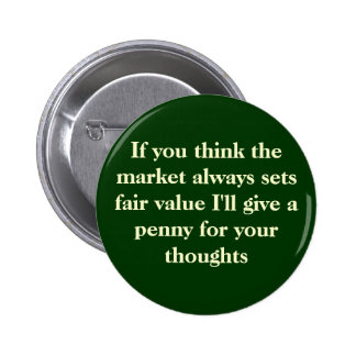 If you think the market always sets fair value ... button