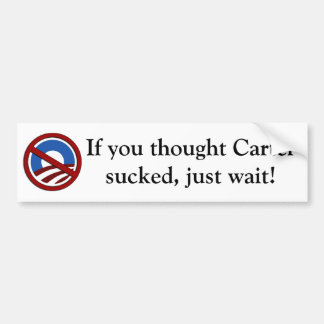 If you thought Carter sucked just wait Bumper Sticker