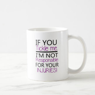 If you tickle me - Funny Quote Coffee Mug