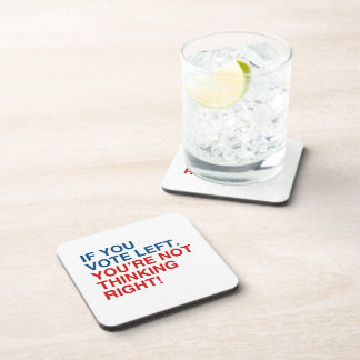 IF YOU VOTE LEFT YOU'RE NOT THINKING RIGHT.png Drink Coaster