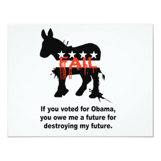 """If you voted for Obama you destroyed my future 4.25"""" X 5.5"""" Invitation Card"""