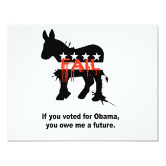 """If you voted for Obama you owe me a future 4.25"""" X 5.5"""" Invitation Card"""