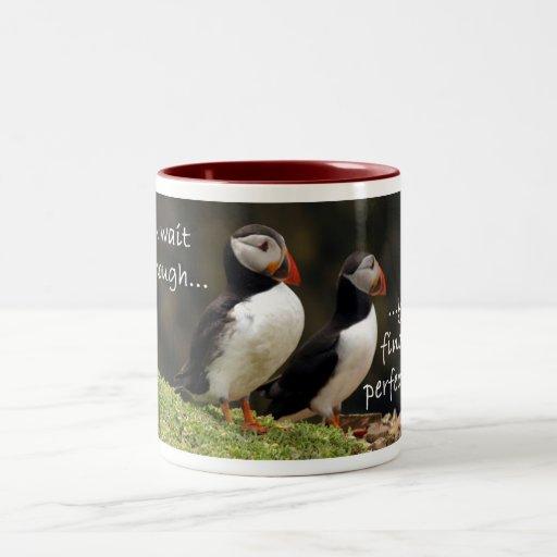 If you wait long enough... puffin mug