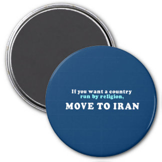 If you want a country run by religion move to Iran Magnet