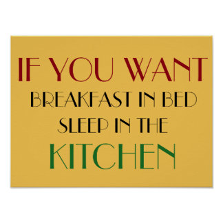 if you want breakfast in bed funny poster design