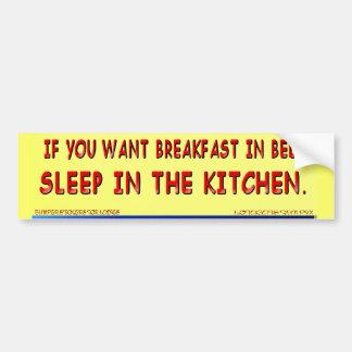 If You Want Breakfast In Bed...Sticker Bumper Sticker