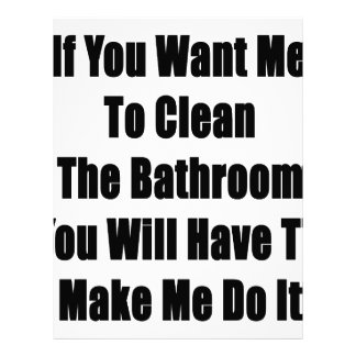 If you Want Me To Clean The Bathroom You Will Have Personalized Letterhead