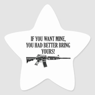 If You Want Mine, You Better Bring Yours Star Sticker
