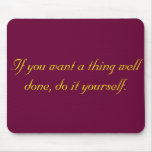 If you want...motivational mouse pad