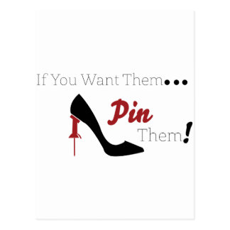 If you want them, Pin them! Postcard