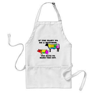 If You Want to be a Butcher Adult Apron