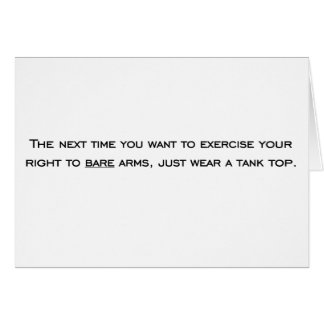 If you want to bear arms, just wear a tank top card