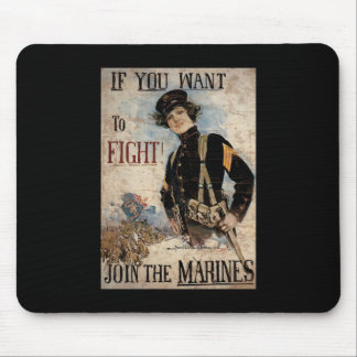 If You Want To Fight Join The Marines Mouse Pad