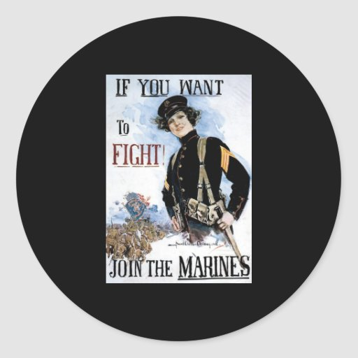 If You Want To Fight Join The Marines Classic Round Sticker