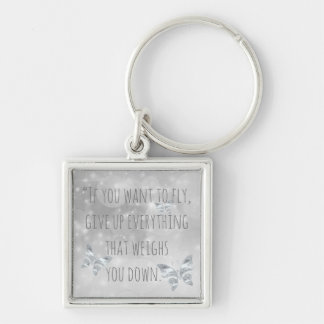 """""""If You Want to Fly..."""" Inspirational Quote Keychain"""