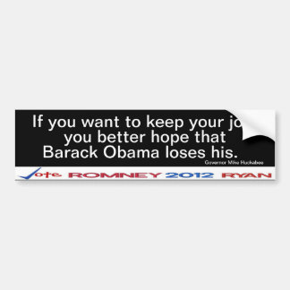 If you want to keep your job Bumper Sticker