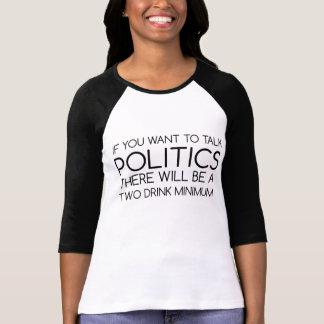If you want to talk politics T-Shirt