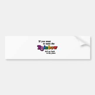 If you want to taste the rainbow car bumper sticker