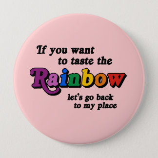 If you want to taste the rainbow pinback button