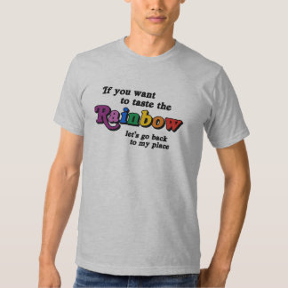 If you want to taste the rainbow shirt
