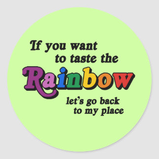 If you want to taste the rainbow classic round sticker