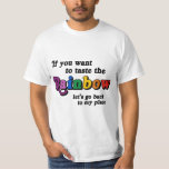 If you want to taste the rainbow t-shirt