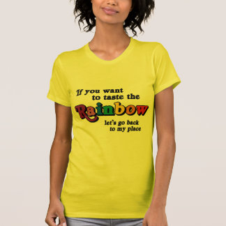 If you want to taste the rainbow tee shirt