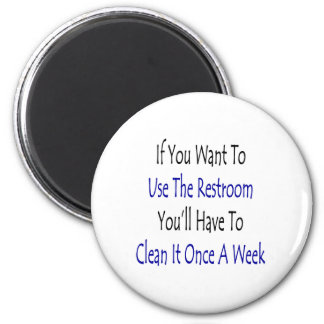 If You Want To Use The Restroom You'll Have To Cle 2 Inch Round Magnet